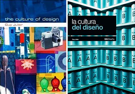 """Tapas del clásico de Julier: """"The Culture of Design"""" (primera edición, Sage Publications Ltd., 2001) y """"La cultura del diseño"""" (edición en castellano, Gustavo Gili, 2010)"""